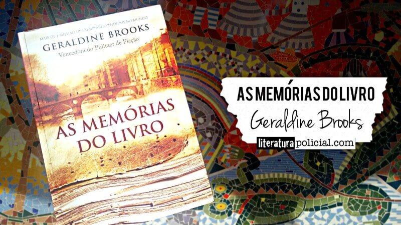 Geraldine Brooks investiga a origem de um manuscrito judeu em As Memórias do Livro