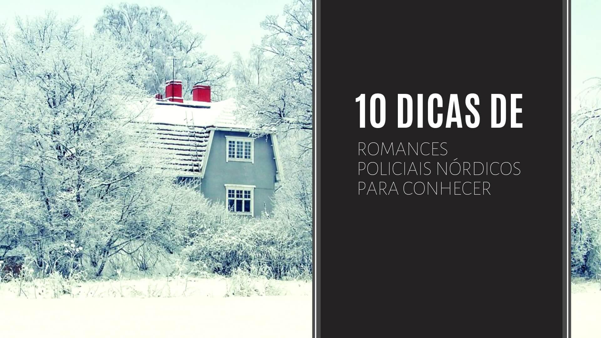 10 dicas de romances policiais nórdicos para conhecer