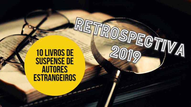 RETROSPECTIVA   Dez livros de suspense e mistério de autores estrangeiros em 2019