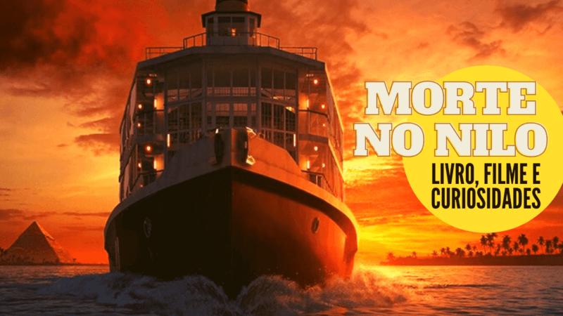 MORTE NO NILO | Livro & filme e curiosidades